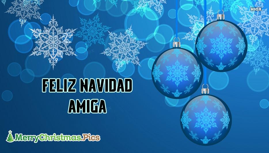 Feliz Navidad Amiga | Merry Christmas Friend In Spanish