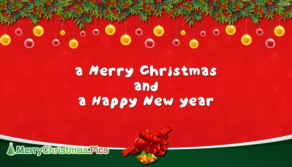 A Merry Christmas and A Happy New Year