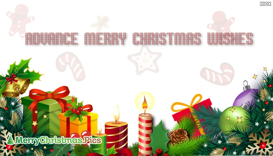 Advanced Merry Christmas Wishes Images, Pictures