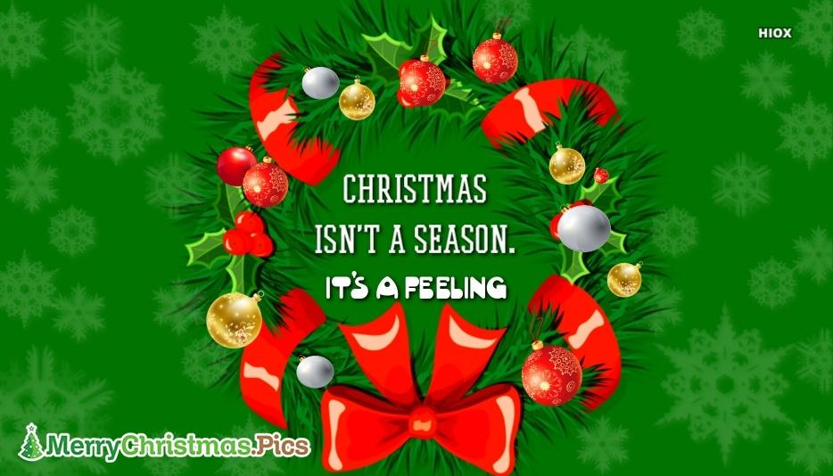 Christmas is Not A Season. It is A Feeling