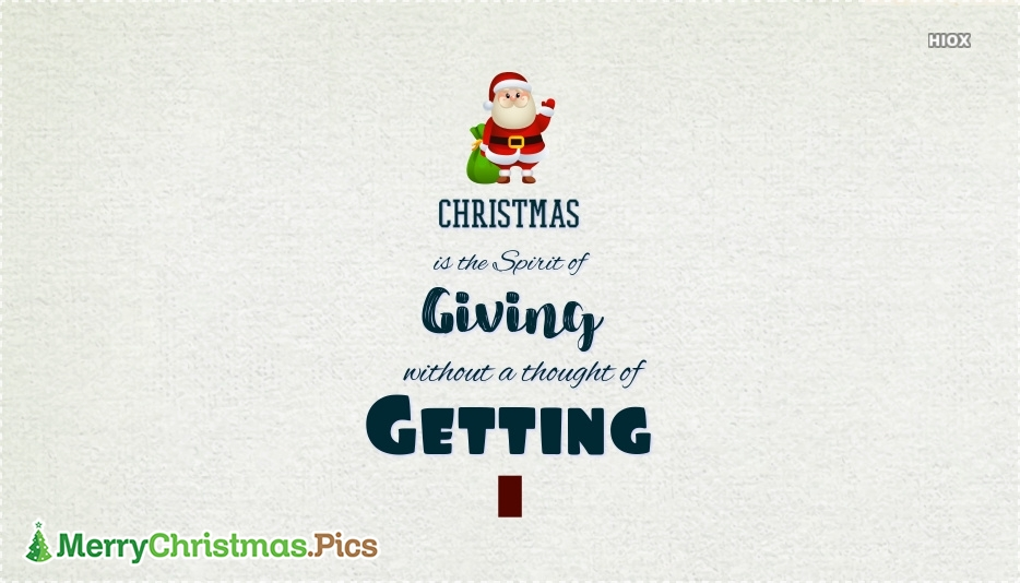 Christmas is The Spirit Of Giving Without A Thought Of Getting