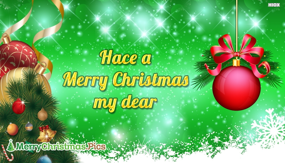 Have A Merry Christmas My Dear!