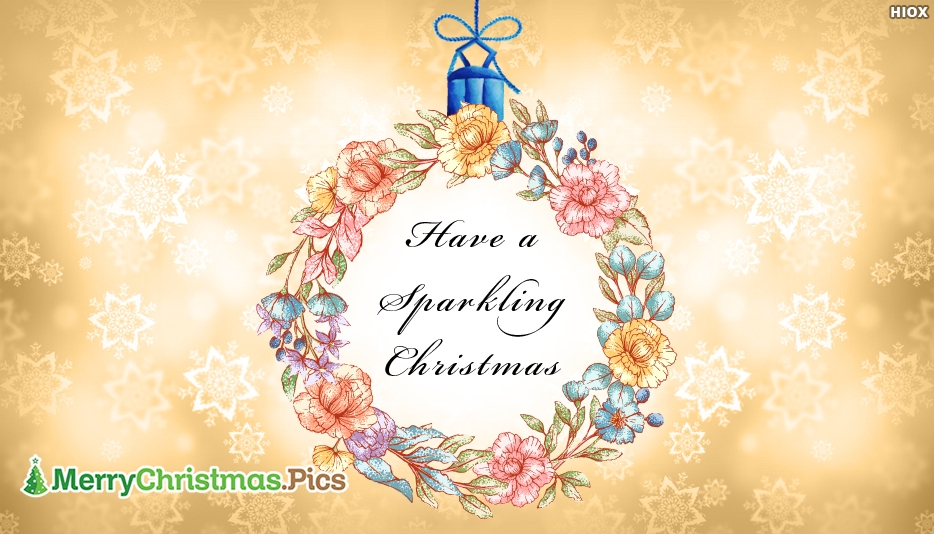Have A Sparkling Christmas - Beautiful Merry Christmas Images, Pictures