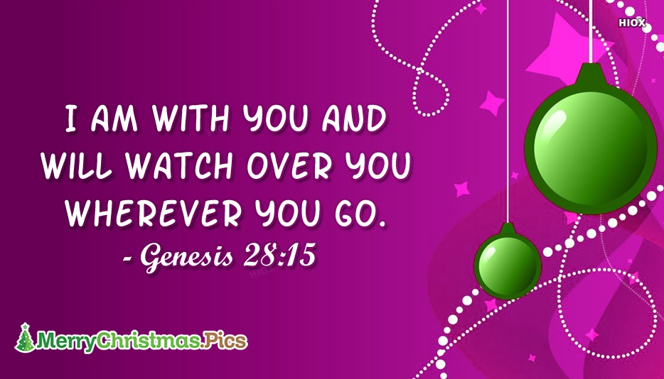 I Am With You and Will Watch Over You Wherever You Go - Genesis 28:15