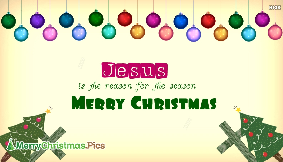 Jesus is The Reason For The Season! Merry Christmas ...