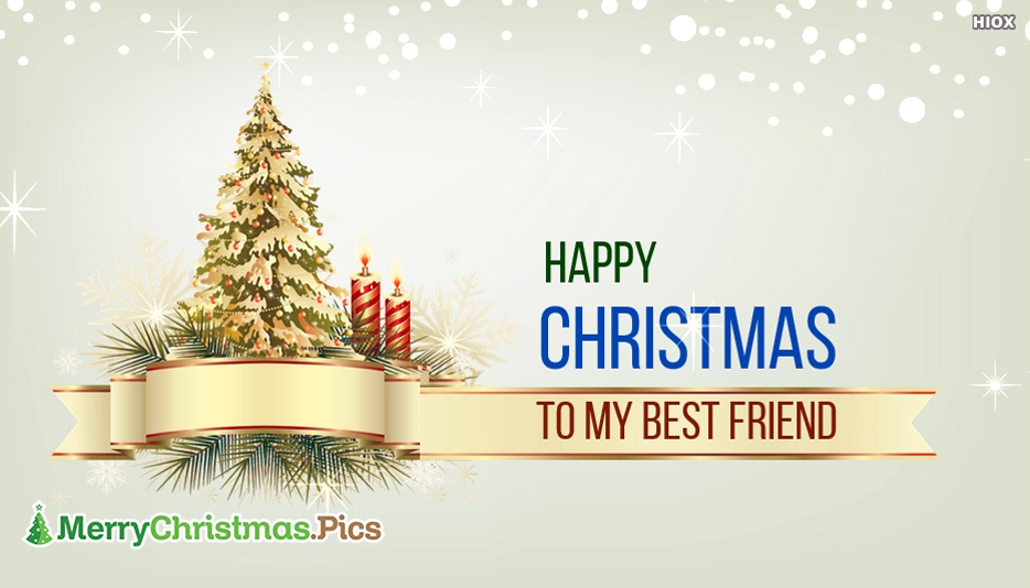 merry christmas to my best friend - Merry Christmas Best Friend