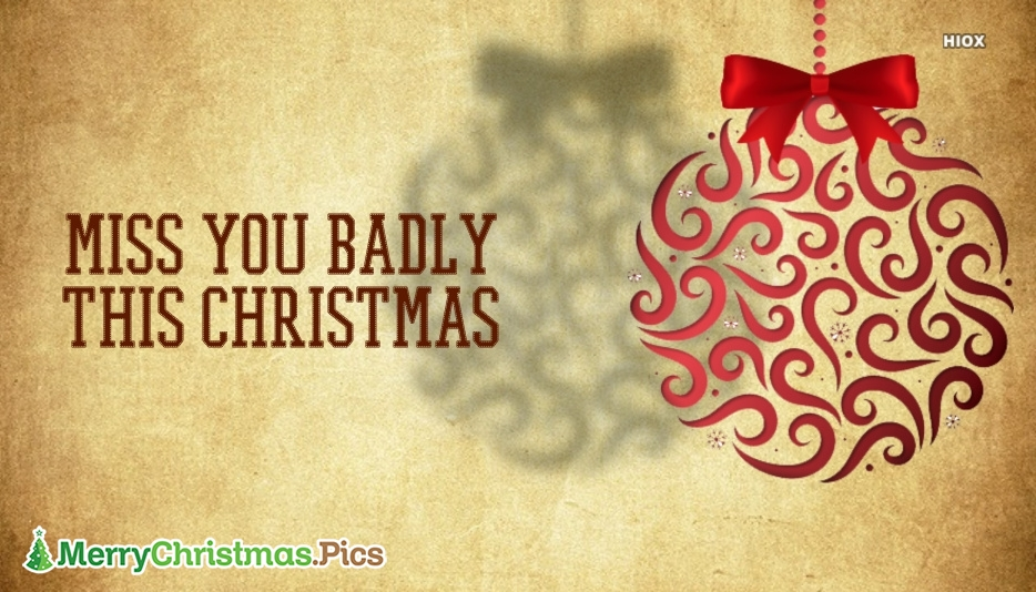 MIss You Badly This Christmas