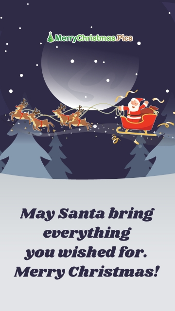 May Santa Bring Everything You Wished For. Merry Christmas!