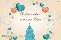 Christmas Wishes To The One I Love Message