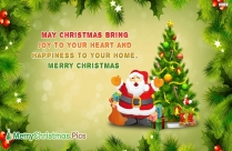 May Christmas Bring Joy To Your Heart And Happiness To Your Home. Merry Christmas