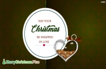 May Your Christmas Be Wrapped In Love Message