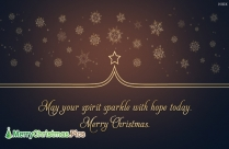 May Your Spirit Sparkle With Hope Today. Merry Christmas