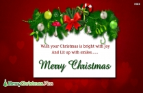 Wish Your Christmas Is Bright With Joy And Lit Up With Smiles. Merry Christmas